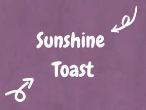 Sunshine Toast -The Super Yummy Kitchen