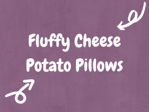 Fluffy Cheesy Potato Pillows -The Super Yummy Kitchen